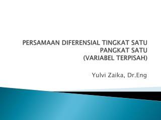 PERSAMAAN DIFERENSIAL TINGKAT SATU  PANGKAT SATU (VARIABEL TERPISAH)