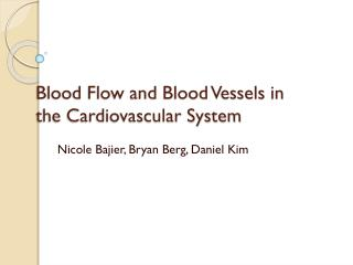 Blood Flow and Blood Vessels in the Cardiovascular System