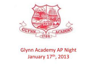 Glynn Academy AP Night January 17 th , 2013