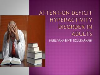 Attention deficit hyperactivity disorder in adults