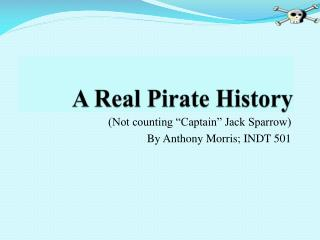 A Real Pirate History