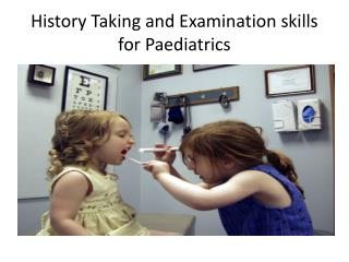 History Taking and Examination skills for Paediatrics