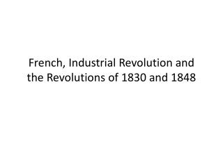 French, Industrial Revolution and  the Revolutions of 1830 and 1848