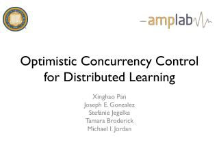 Optimistic Concurrency Control for Distributed Learning