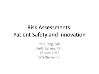 Risk Assessments: Patient Safety and Innovation
