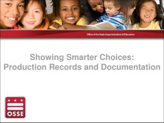 Showing Smarter Choices: Production Records and Documentation