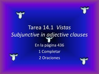 Tarea 14.1   Vistas Subjunctive  in  adjective clauses