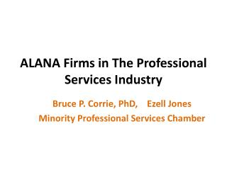 ALANA Firms in The Professional Services Industry