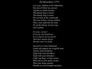 The Marseillaise  (1792) Let us go, children of the fatherland Our day of Glory has arrived.