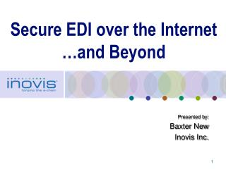 Secure EDI over the Internet …and Beyond