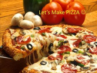 Let's Make PIZZA  