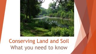 Conserving Land and Soil What you need to know