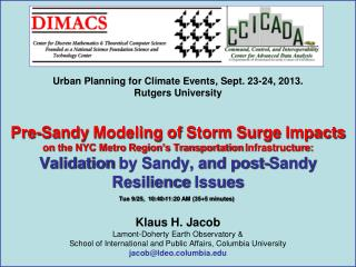 Topics: Pre-Sandy Forecasts Sandy Impacts Post Sandy Issues Long-term Issues
