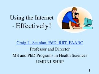 Using the Internet -  Effectively!