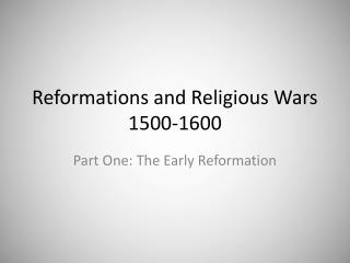 Reformations and Religious Wars 1500-1600