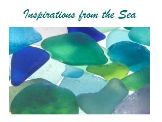 Inspirations from the Sea