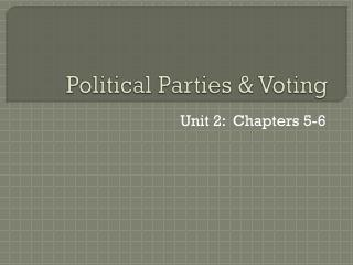 Political Parties & Voting