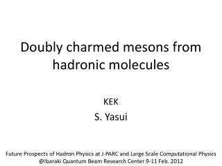 Doubly charmed mesons from  hadronic  molecules