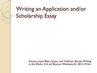 Writing an Application and/or Scholarship Essay