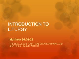 INTRODUCTION TO LITURGY