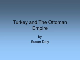 Turkey and The Ottoman Empire