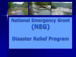 National Emergency Grant (NEG) Disaster Relief Program