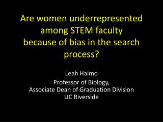 Are women underrepresented among  STEM  faculty  because of bias in the search process?