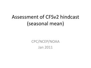 Assessment of CFSv2  hindcast (seasonal mean)