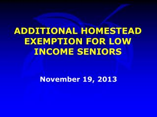 ADDITIONAL HOMESTEAD EXEMPTION FOR LOW INCOME SENIORS