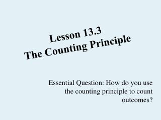 Lesson 13.3 The Counting Principle