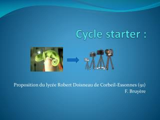 Cycle starter :
