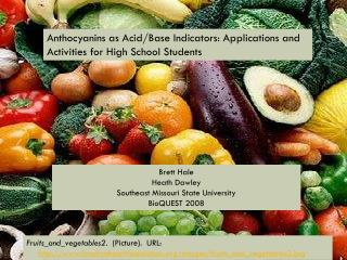 Anthocyanins  as Acid/Base Indicators: Applications and Activities for High School Students