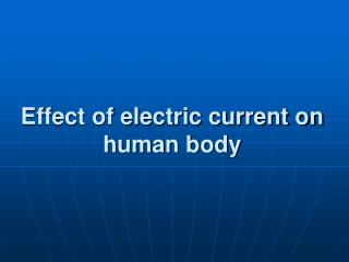 Effect of electric current on human body