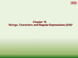 Chapter 16 Strings, Characters  and Regular  Expressions (218)*