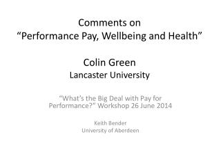 """Comments on """"Performance Pay, Wellbeing and Health"""" Colin Green Lancaster University"""