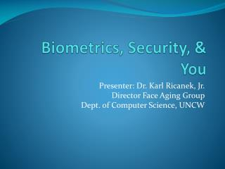 Biometrics, Security, & You