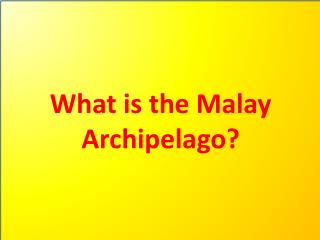 What is the Malay Archipelago?