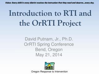 Introduction to RTI and  the  OrRTI  Project
