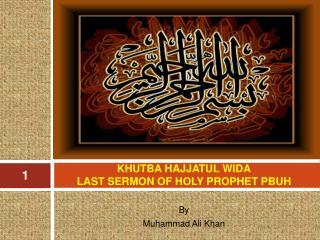 KHUTBA HAJJATUL WIDA LAST SERMON OF HOLY PROPHET PBUH