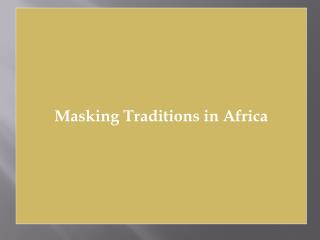 Masking Traditions in Africa