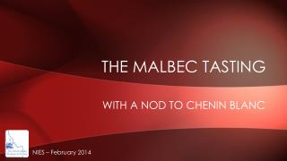 THE MALBEC TASTING with a nod to  chenin blanc