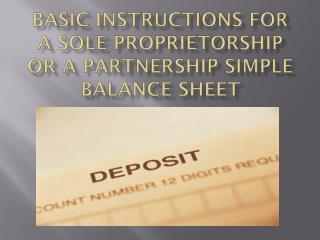 Basic Instructions for a Sole Proprietorship or a Partnership Simple Balance Sheet