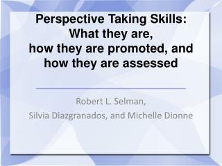 Perspective Taking Skills: What they are, how they are promoted, and how they are assessed