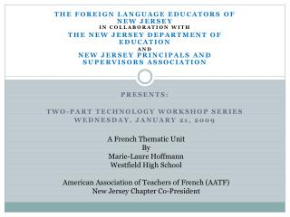 The FOREIGN LANGUAGE EDUCATORS OF NEW JERSEY In collaboration with