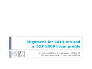 Alignment for 2010 run and n_TOF 2009 beam profile