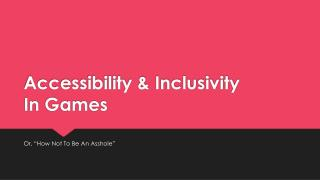 Accessibility & Inclusivity In Games