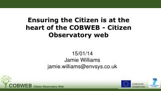 Ensuring the Citizen is at the heart of the COBWEB - Citizen Observatory web