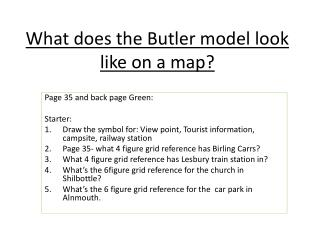 What does the Butler model look like on a map?