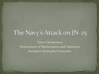 The Navy's Attack on JN-25