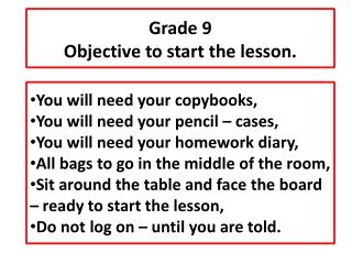 Grade  9 Objective to start the lesson.